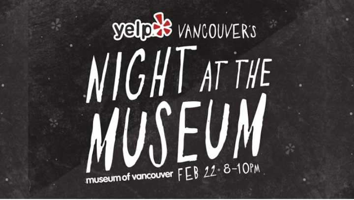 Yelp Vancouver | Night At The Museum